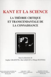 Kant et la science ; la théorie critique et transcendantale de la connaissance - Couverture - Format classique