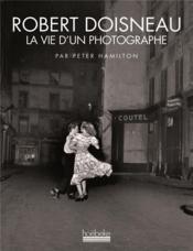 Robert Doisneau, la vie d'un photographe - Couverture - Format classique