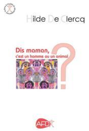 Dis maman, c'est un homme ou un animal? - Couverture - Format classique