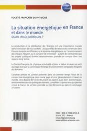 La situation énergétique en France et dans le monde ; quels choix politiques ? - 4ème de couverture - Format classique