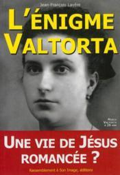 L'énigme Valtorta ; une vie de Jésus romancée ? - Couverture - Format classique