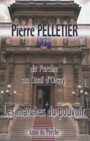 Pierre Pelletier Du Perche Au Quai D'Orsay Les Marches Du Pouvoir - Couverture - Format classique