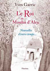 Le roi du moulin d'Alric - Couverture - Format classique