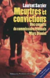 Meurtres et convictions - une enquete du commissaire lyonnais marc dionisi - Couverture - Format classique