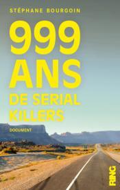 999 ans de serial killers - Couverture - Format classique