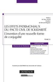 Les effets patrimoniaux du pacte civil de solidarité ; l'invention d'une nouvelle forme de conjugalité - Couverture - Format classique