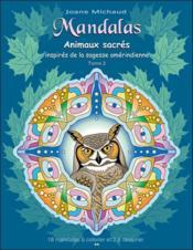 Mandalas ; animaux sacrés inspirés de la sagesse amérindienne t.2 - Couverture - Format classique