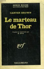 Le Marteau De Thor. Collection : Serie Noire N° 1047 - Couverture - Format classique