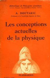 Les Conceptions Actuelles De La Physique. Collection : Bibliotheque De Philosophie Scientifique. - Couverture - Format classique