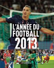 telecharger L'annee du football 2013 livre PDF/ePUB en ligne gratuit