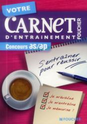 Votre carnet d'entraînement ; concours AS/AP - Couverture - Format classique