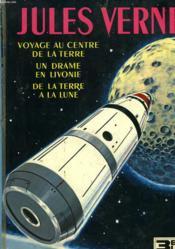 Voyage Au Centre De La Terre / Un Drame En Livonie / De La Terre A La Lune. - Couverture - Format classique