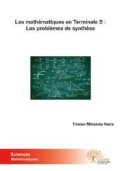 Les mathématiques en terminale S : les problèmes de synthèse - Couverture - Format classique