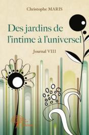 Journal t.8 ; des jardins de l'intime à l'universel - Couverture - Format classique