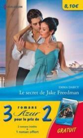 Le secret de Jake Freedman ; enceinte d'un séducteur ; un héritage mystérieux - Couverture - Format classique