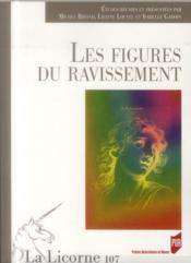 Revue La Licorne N.107 ; Les Figures Du Ravissement - Couverture - Format classique