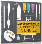 Encyclopédie de la peinture à l'huile - Couverture - Format classique