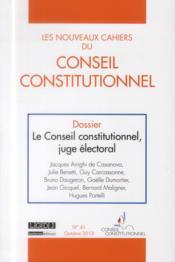 LES NOUVEAUX CAHIERS DU CONSEIL CONSTITUTIONNEL N.41 ; le Conseil constitutionnel, juge électoral - Couverture - Format classique