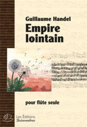 Empire lointain, partition pour flute seule - Couverture - Format classique
