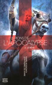 Les pions de l'apocalypse t.2 ; le rêve - Couverture - Format classique