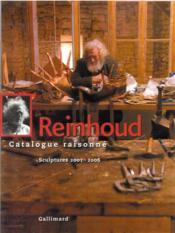 Reinhoud ; catalogue raisonné t.6 ; sculptures 2001-2006 - Couverture - Format classique