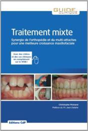 Traitement mixte ; synergie de l'orthopédie et du multi-attaches pour une meilleure croissance maxillo-faciale - Couverture - Format classique