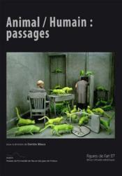 Figures De L'Art N.27 ; Animal / Humain : Passages - Couverture - Format classique