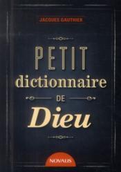 Petit dictionnaire de Dieu - Couverture - Format classique