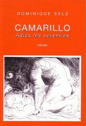 Camarillo ; adios les seventies - Couverture - Format classique