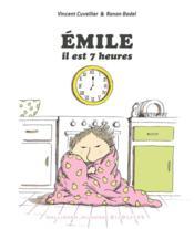 Emile, il est 7 heures ! - Couverture - Format classique