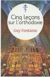 Cinq leçons sur l'orthodoxie - Couverture - Format classique