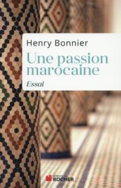Une passion marocaine ; essai - Couverture - Format classique