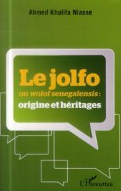 Le Jolfo ou Wolof senegalensis : origine et héritages - Couverture - Format classique