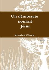 Un démocrate nommé Jésus - Couverture - Format classique