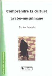 Comprendre la culture arabo-musulmane - Couverture - Format classique