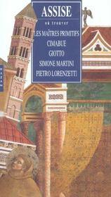 Assise ; les maîtres primitifs, Cimabue, Giotto, Simone Martini, Pietro Lorenzotti - Intérieur - Format classique