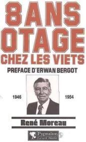 Huit ans otage chez les viets, 1946-1954 - Couverture - Format classique