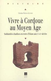 Vivre a cordoue au moyen age solidarite [sic.] citadines en terre d'islam aux xe-xie siecles - Intérieur - Format classique