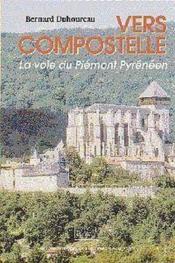 Vers Compostelle La Voie Du Piemont Pyreneen - Couverture - Format classique