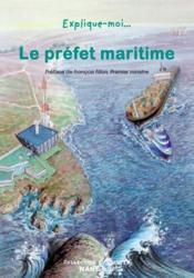 EXPLIQUE-MOI... T.77 ; le préfet de marine - Couverture - Format classique