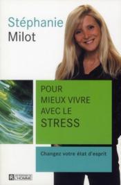 Pour mieux vivre avec le stress ; changez votre état d'esprit - Couverture - Format classique