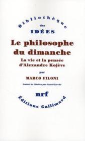 Le philosophe du dimanche ; la vie et la pensée d'Alexandre Kojève - Couverture - Format classique