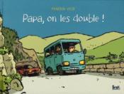 Papa, on les double ! - Couverture - Format classique