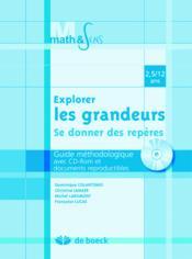 Explorer les grandeurs ; se donner des repères ; guide méthodologique avec cd-rom et documents reproductibles ; 2,5/12 ans - Couverture - Format classique