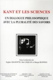 Kant et les sciences ; un dialogue philosophique avec la pluralité des savoirs - Couverture - Format classique