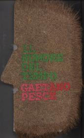 GAETANO PESCE. Il rumore del tempo - Catalogue d'exposition - Couverture - Format classique