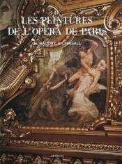Les peintures de l'Opéra de Paris ; de Baudry à Chagall - Couverture - Format classique