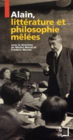 Alain, littérature et philosophie mêlées - Couverture - Format classique