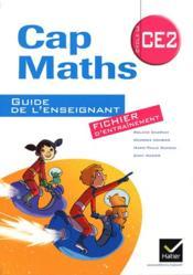 Cap Maths ; Ce2 ; Guide De L'Enseignant ; Fichier + Cahier De Géométrie-Mesure - Couverture - Format classique