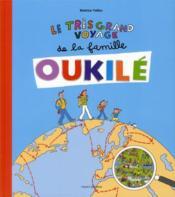La famille Oukilé ; le très grand voyage de la famille Oukilé - Couverture - Format classique